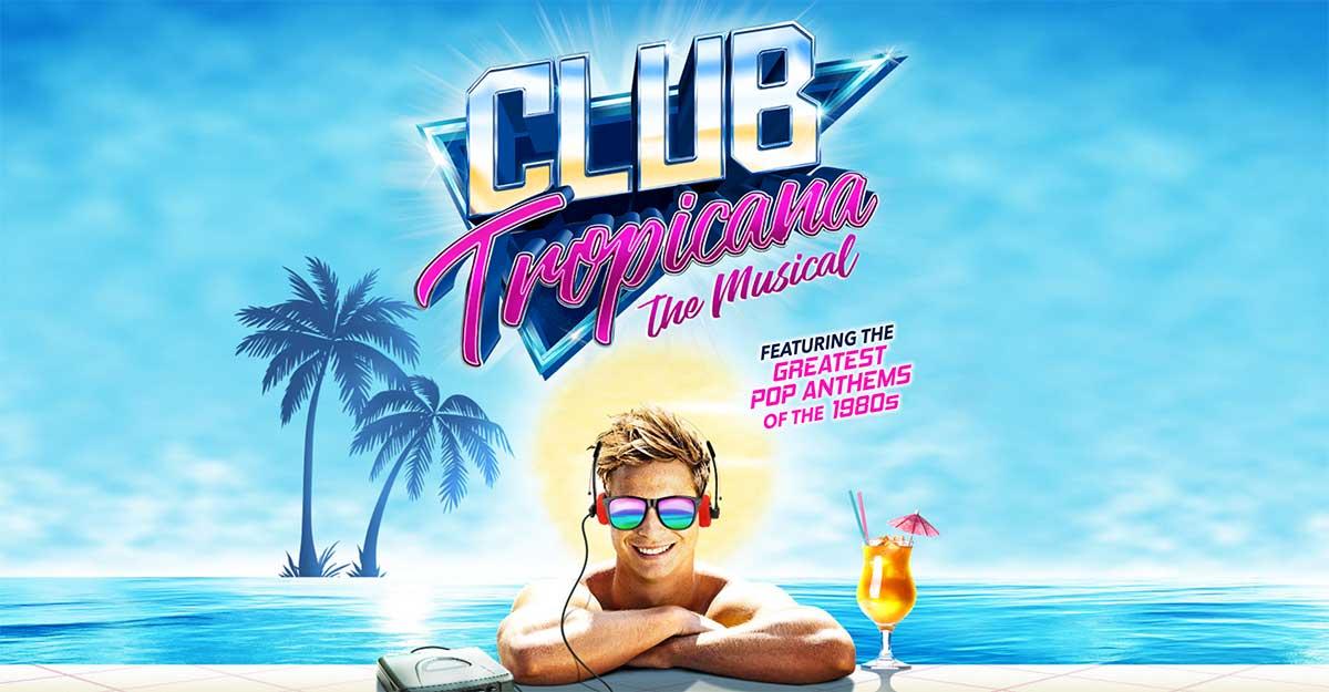 Club Tropicana The Musical